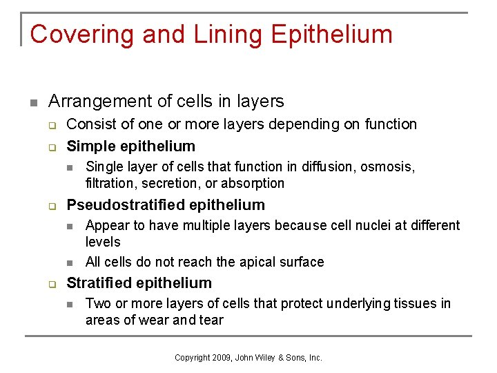Covering and Lining Epithelium n Arrangement of cells in layers q q Consist of