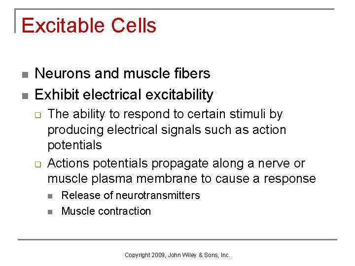 Excitable Cells n n Neurons and muscle fibers Exhibit electrical excitability q q The