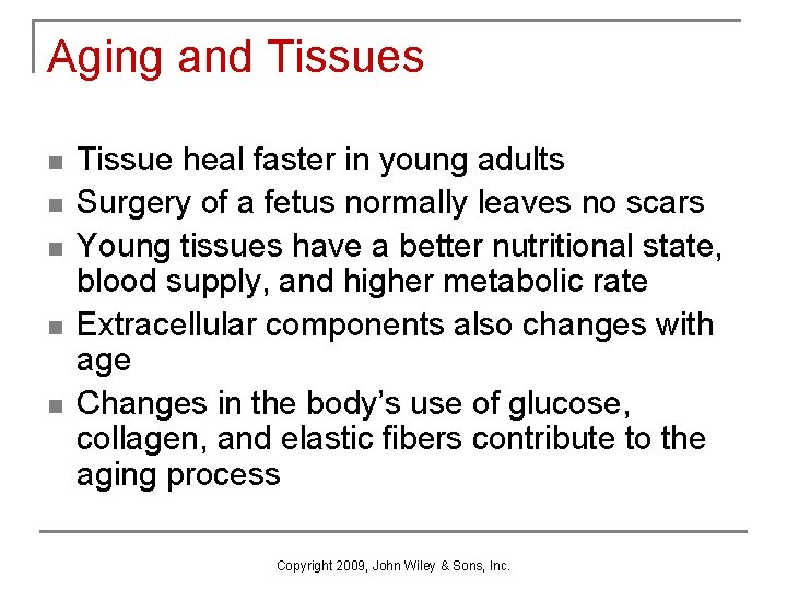 Aging and Tissues n n n Tissue heal faster in young adults Surgery of