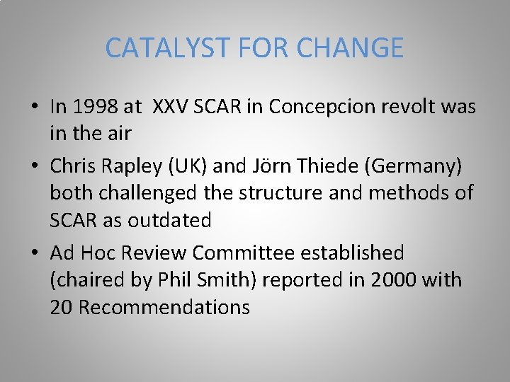 CATALYST FOR CHANGE • In 1998 at XXV SCAR in Concepcion revolt was in