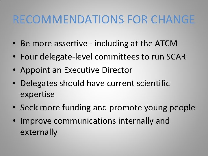 RECOMMENDATIONS FOR CHANGE Be more assertive - including at the ATCM Four delegate-level committees