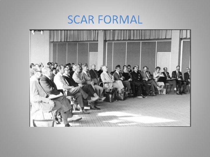 SCAR FORMAL