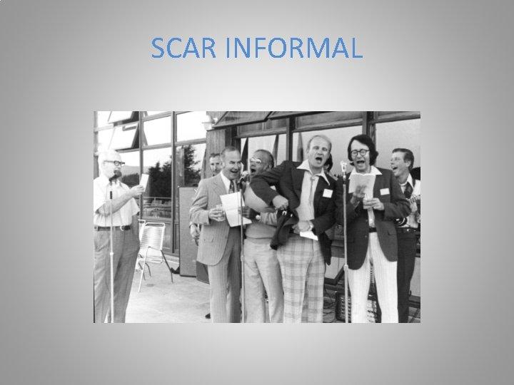 SCAR INFORMAL