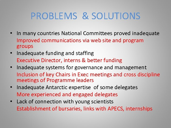 PROBLEMS & SOLUTIONS • In many countries National Committees proved inadequate Improved communications via