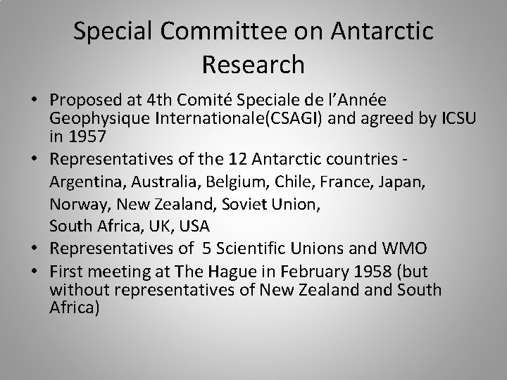 Special Committee on Antarctic Research • Proposed at 4 th Comité Speciale de l'Année