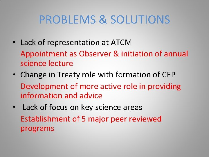 PROBLEMS & SOLUTIONS • Lack of representation at ATCM Appointment as Observer & initiation