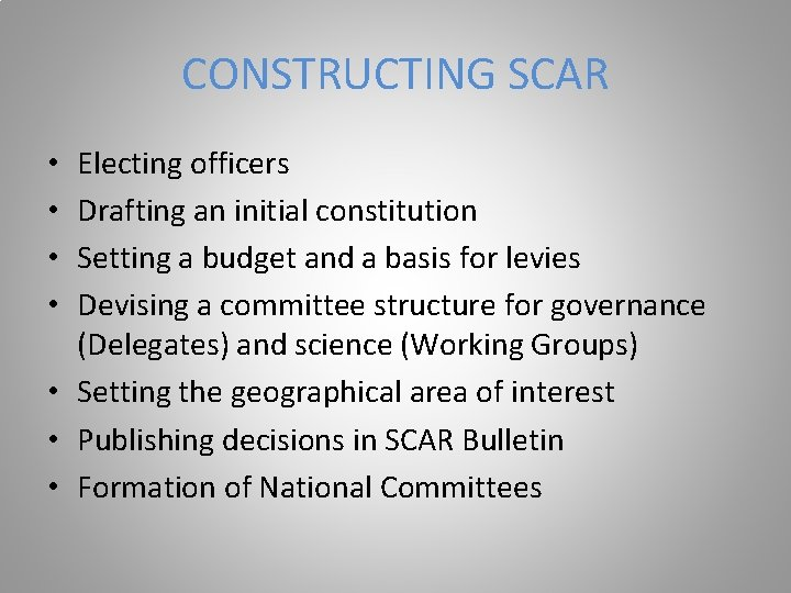 CONSTRUCTING SCAR Electing officers Drafting an initial constitution Setting a budget and a basis