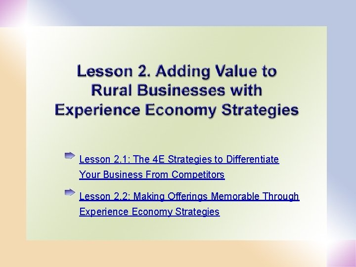 Lesson 2. 1: The 4 E Strategies to Differentiate Your Business From Competitors Lesson