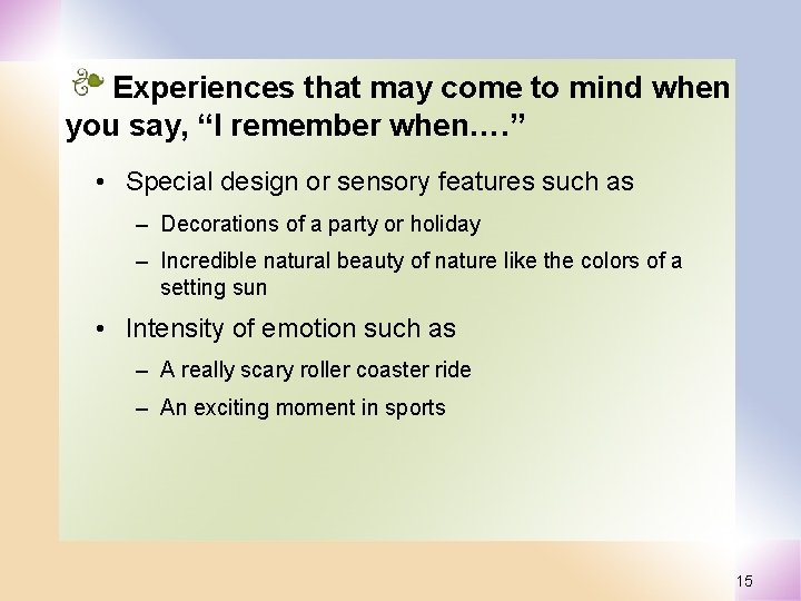 """Experiences that may come to mind when you say, """"I remember when…. """" •"""