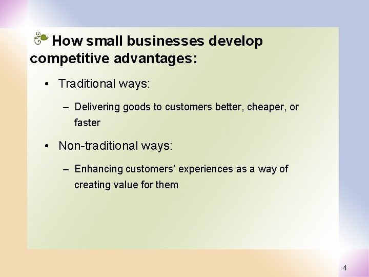 How small businesses develop competitive advantages: • Traditional ways: – Delivering goods to customers