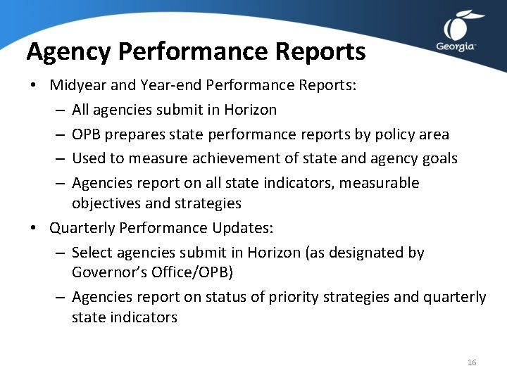 Agency Performance Reports • Midyear and Year-end Performance Reports: – All agencies submit in