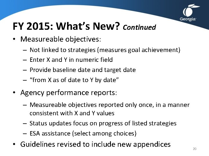FY 2015: What's New? Continued • Measureable objectives: – – Not linked to strategies