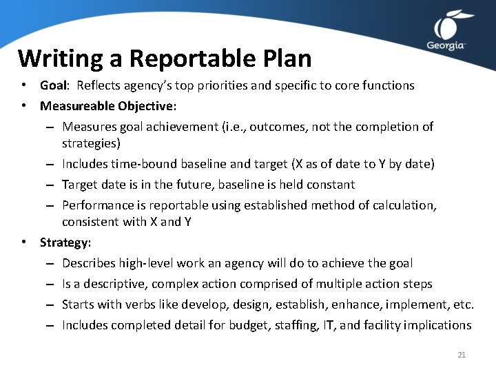 Writing a Reportable Plan • Goal: Reflects agency's top priorities and specific to core