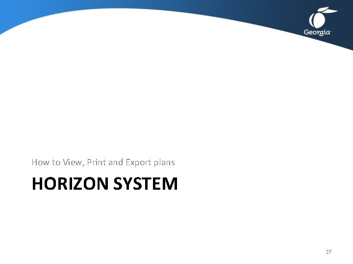 How to View, Print and Export plans HORIZON SYSTEM 27