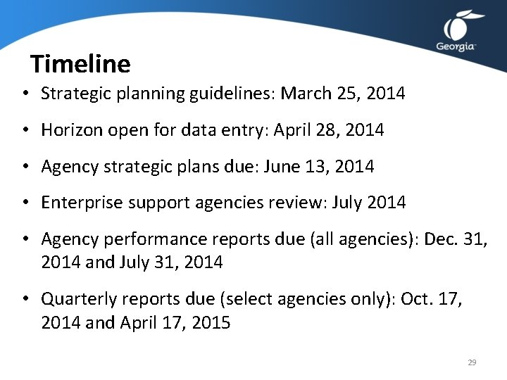 Timeline • Strategic planning guidelines: March 25, 2014 • Horizon open for data entry:
