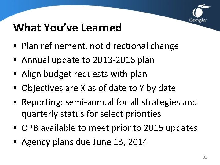What You've Learned Plan refinement, not directional change Annual update to 2013 -2016 plan