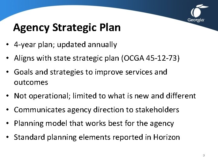 Agency Strategic Plan • 4 -year plan; updated annually • Aligns with state strategic