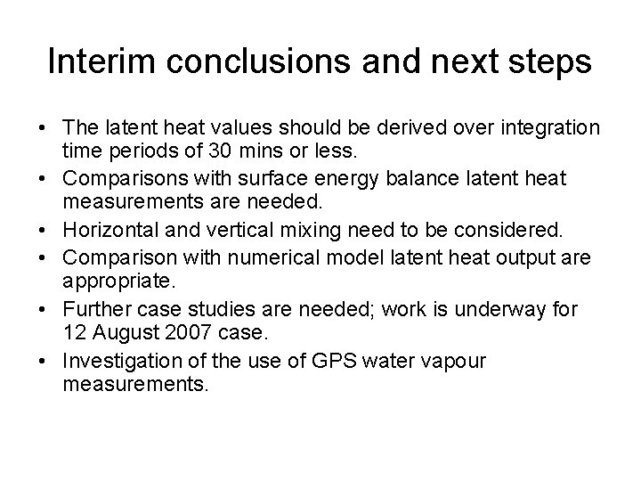 Interim conclusions and next steps • The latent heat values should be derived over