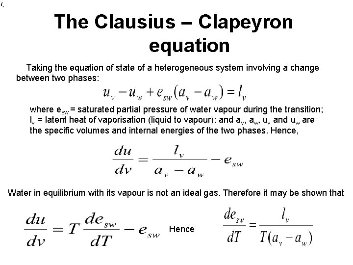 The Clausius – Clapeyron equation Taking the equation of state of a heterogeneous system