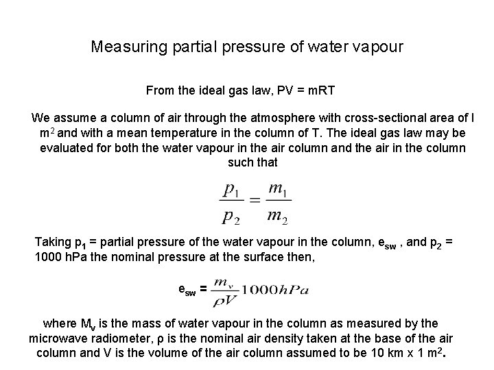 Measuring partial pressure of water vapour From the ideal gas law, PV = m.