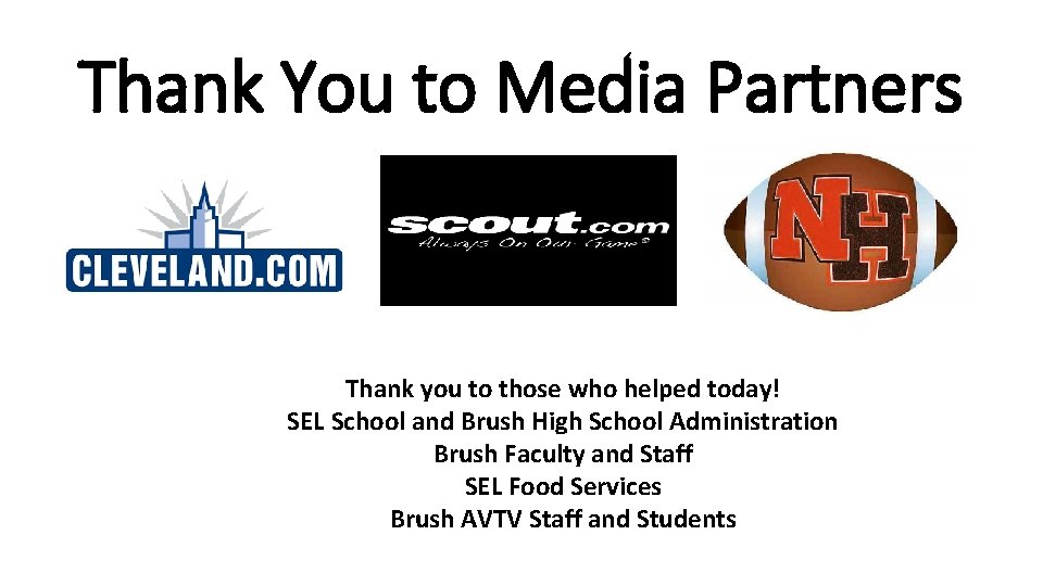 Thank You to Media Partners Thank you to those who helped today! SEL School