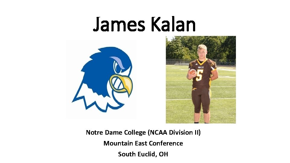 James Kalan Notre Dame College (NCAA Division II) Mountain East Conference South Euclid, OH