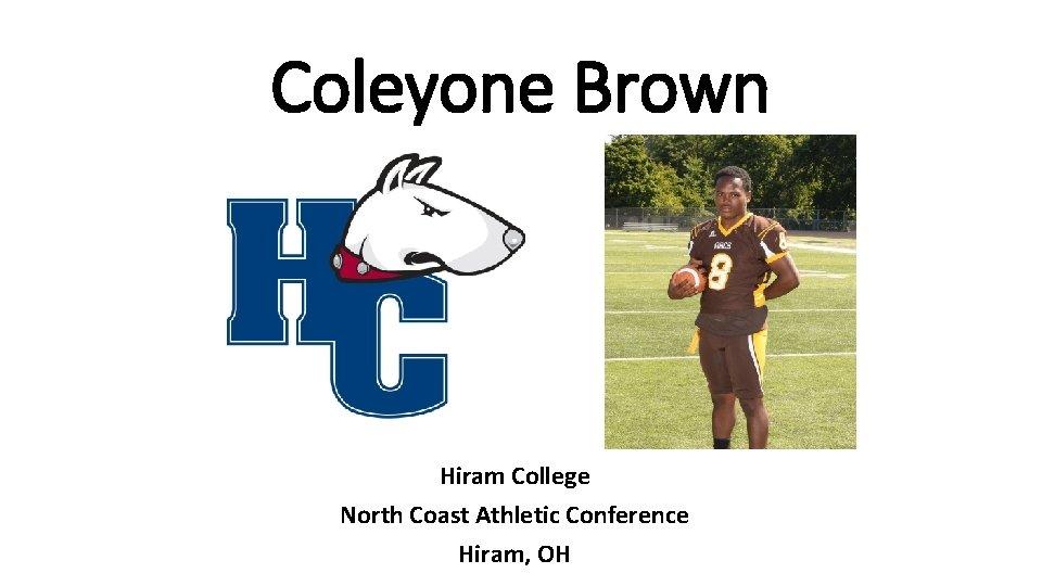 Coleyone Brown Hiram College North Coast Athletic Conference Hiram, OH