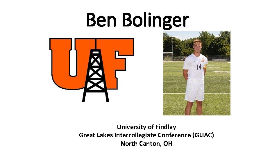 Ben Bolinger University of Findlay Great Lakes Intercollegiate Conference (GLIAC) North Canton, OH