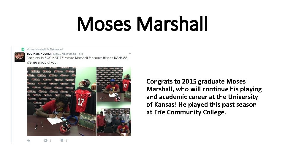 Moses Marshall Congrats to 2015 graduate Moses Marshall, who will continue his playing and