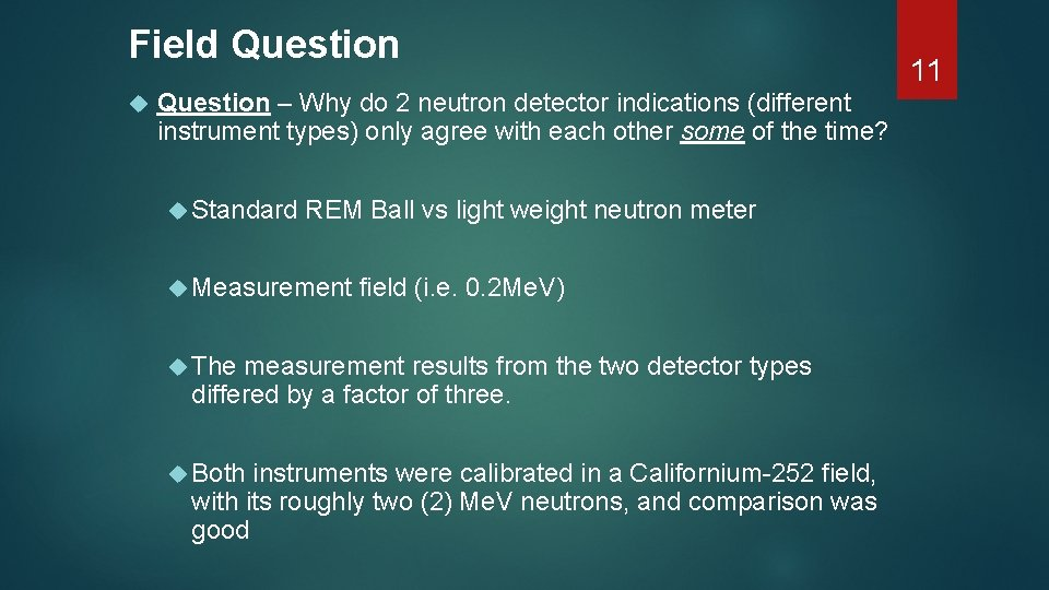 Field Question – Why do 2 neutron detector indications (different instrument types) only agree