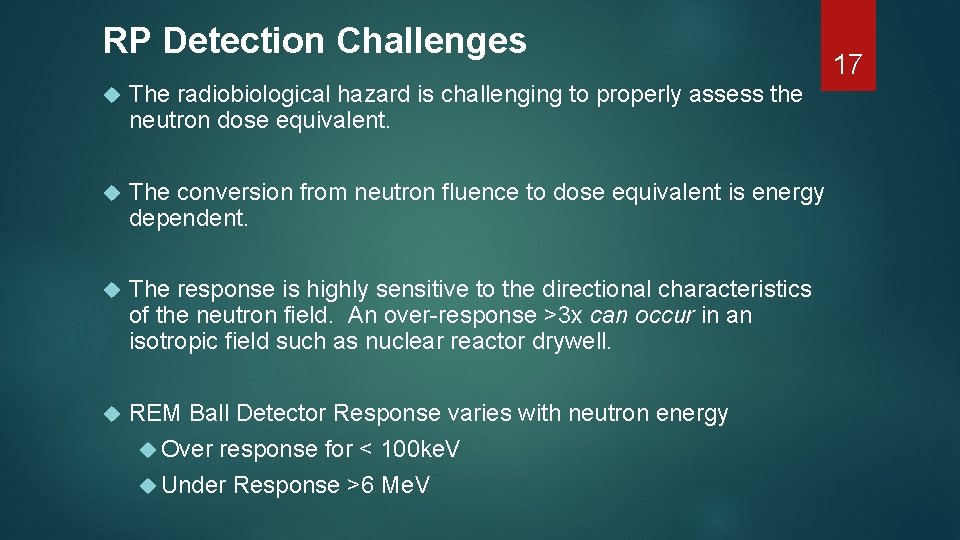 RP Detection Challenges The radiobiological hazard is challenging to properly assess the neutron dose