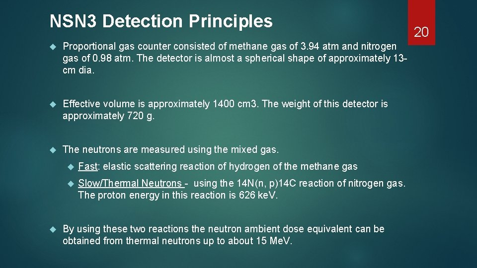 NSN 3 Detection Principles Proportional gas counter consisted of methane gas of 3. 94