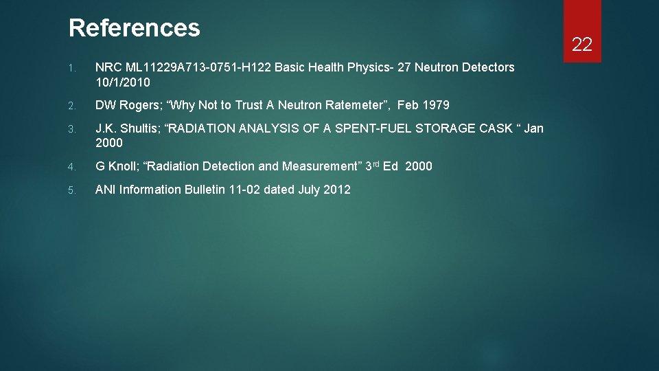 References 1. NRC ML 11229 A 713 -0751 -H 122 Basic Health Physics- 27