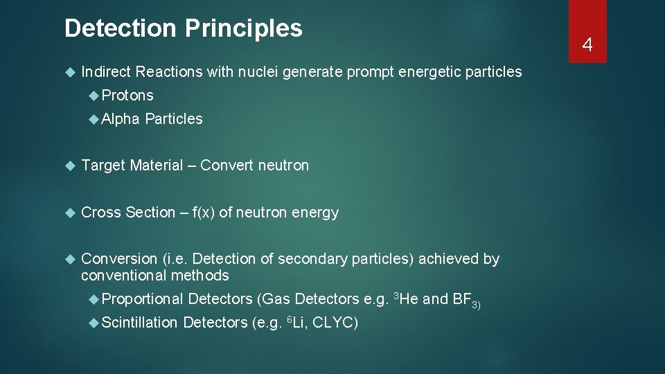 Detection Principles Indirect Reactions with nuclei generate prompt energetic particles Protons Alpha Particles Target