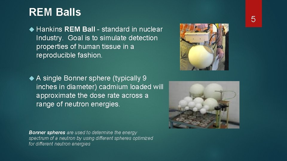 REM Balls Hankins REM Ball - standard in nuclear Industry. Goal is to simulate
