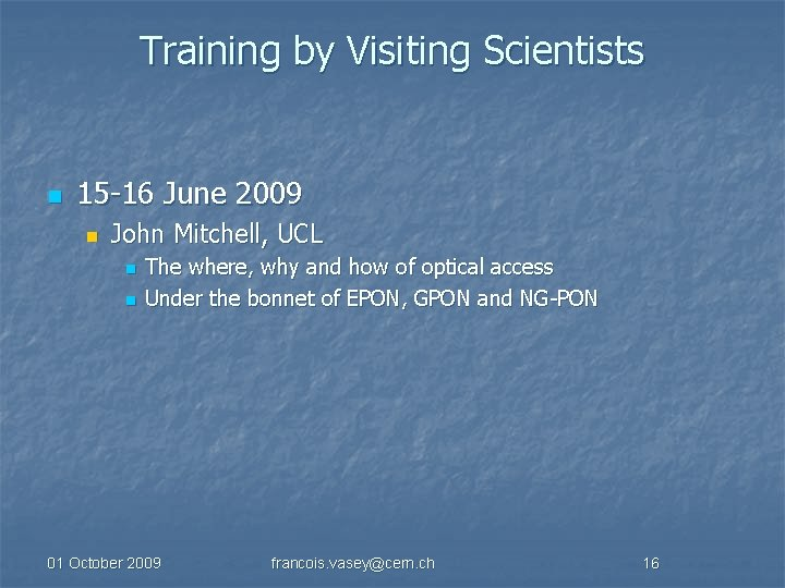 Training by Visiting Scientists n 15 -16 June 2009 n John Mitchell, UCL n