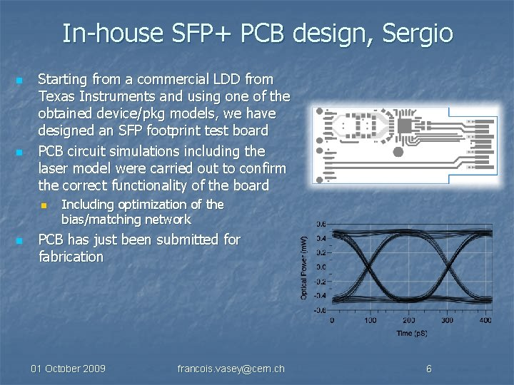 In-house SFP+ PCB design, Sergio n n Starting from a commercial LDD from Texas
