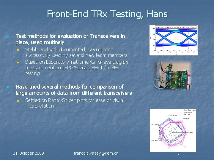 Front-End TRx Testing, Hans n Test methods for evaluation of Transceivers in place, used