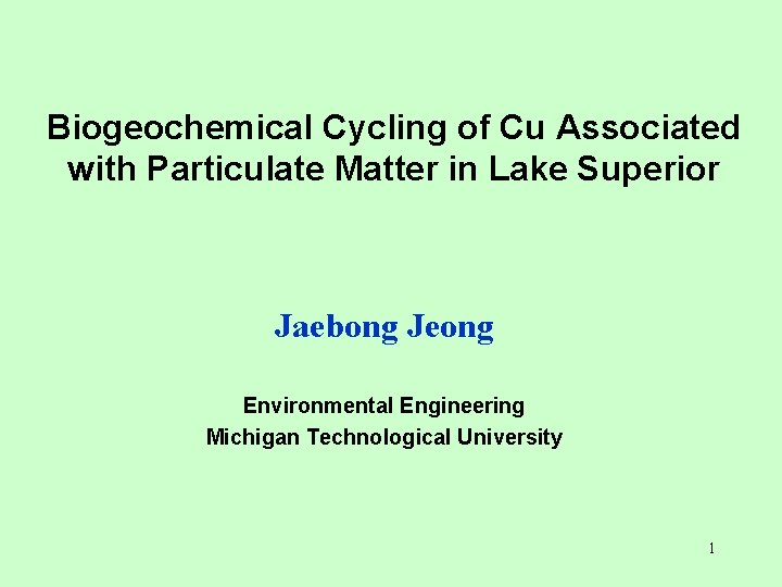 Biogeochemical Cycling of Cu Associated with Particulate Matter in Lake Superior Jaebong Jeong Environmental