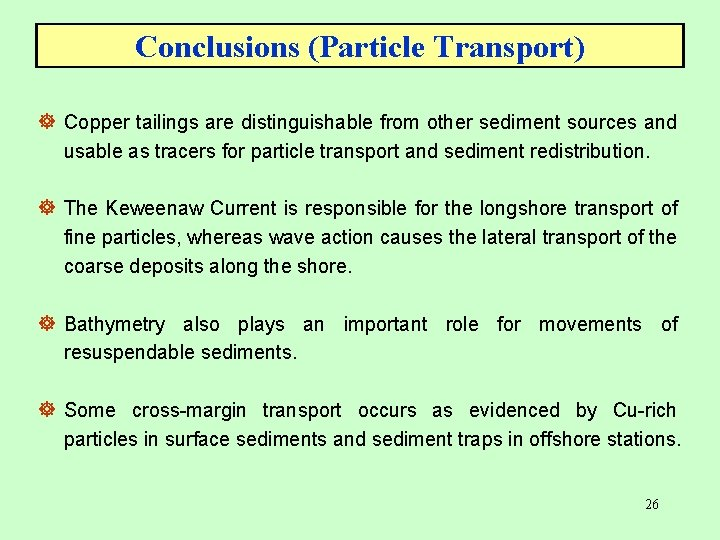 Conclusions (Particle Transport) ] Copper tailings are distinguishable from other sediment sources and usable