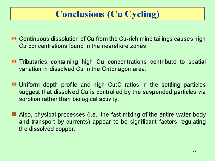 Conclusions (Cu Cycling) ] Continuous dissolution of Cu from the Cu-rich mine tailings causes