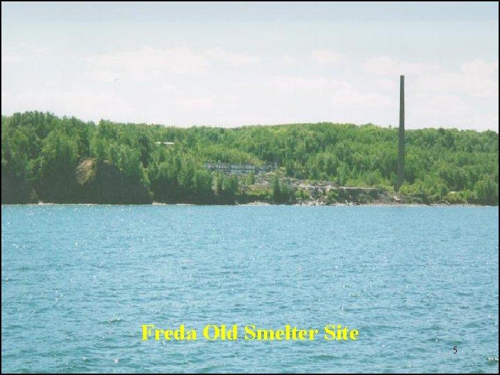Freda Old Smelter Site 5