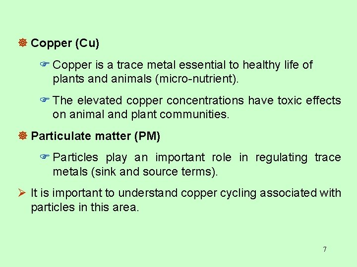 ] Copper (Cu) F Copper is a trace metal essential to healthy life of