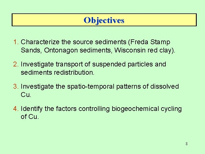 Objectives 1. Characterize the source sediments (Freda Stamp Sands, Ontonagon sediments, Wisconsin red clay).