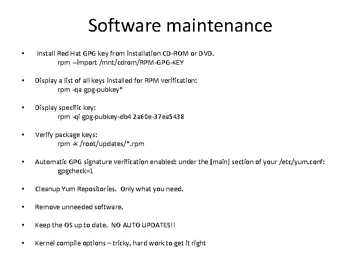 Software maintenance • Install Red Hat GPG key from installation CD-ROM or DVD. rpm