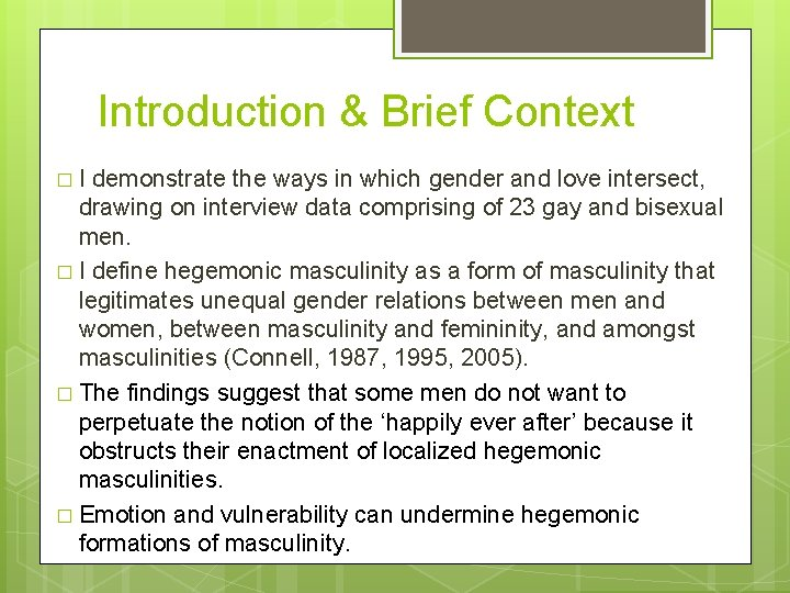 Introduction & Brief Context �I demonstrate the ways in which gender and love intersect,