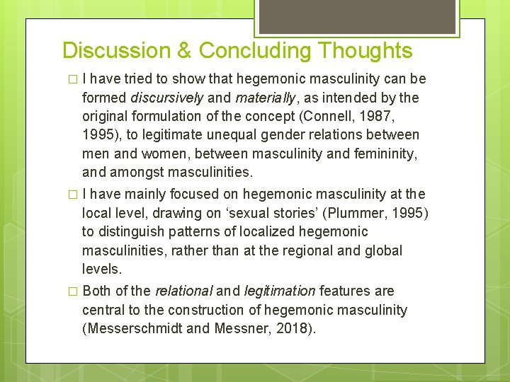 Discussion & Concluding Thoughts � I have tried to show that hegemonic masculinity can