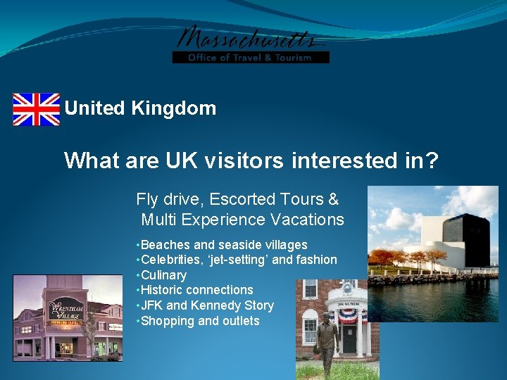 United Kingdom What are UK visitors interested in? Fly drive, Escorted Tours & Multi