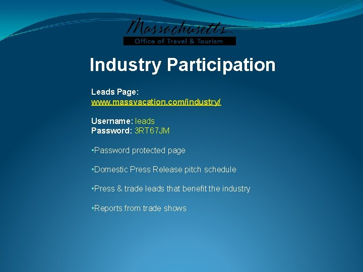 Industry Participation Leads Page: www. massvacation. com/industry/ Username: leads Password: 3 RT 67 JM