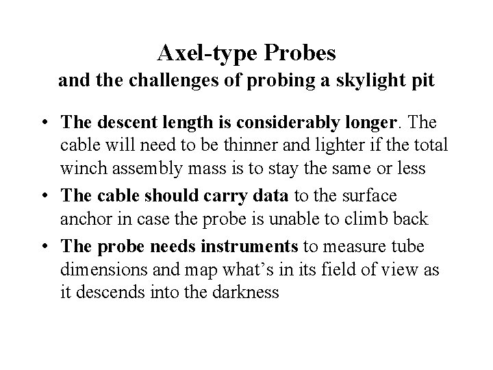 Axel-type Probes and the challenges of probing a skylight pit • The descent length